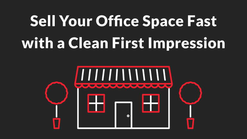 Cleaning up will help you sell your office
