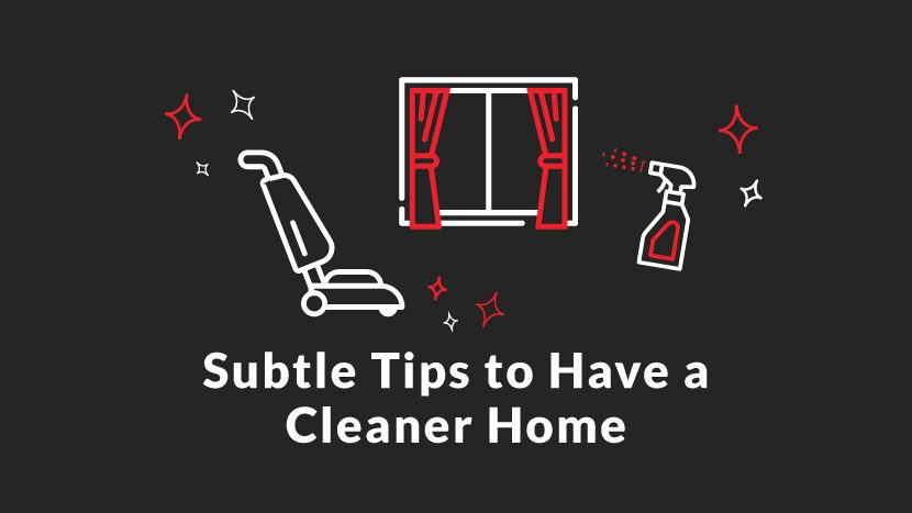 Tips for having a cleaner home.
