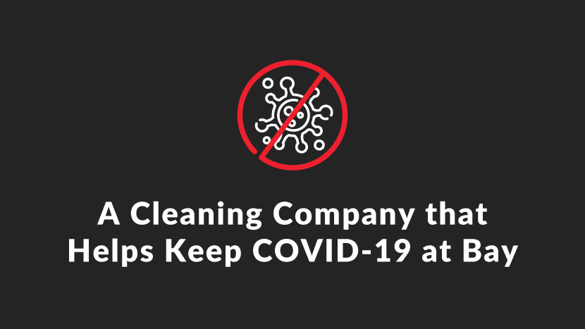 A Cleaning Company that Helps Keep Covid-19 at Bay